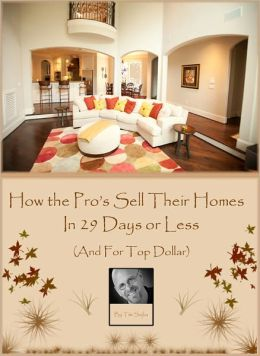 How the Pros Sell Their Homes in 29 Days or Less