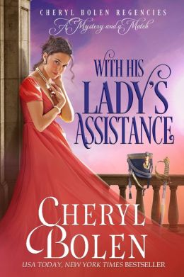 With His Lady's Assistance (Humorous Regency Romance Mystery)