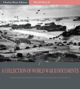 A Collection of World War II Documents: Pearl Harbor Documents and More (Illustrated)