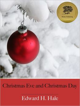 Christmas Eve and Christmas Day - Ten Christmas Stories - Enhanced (Illustrated)