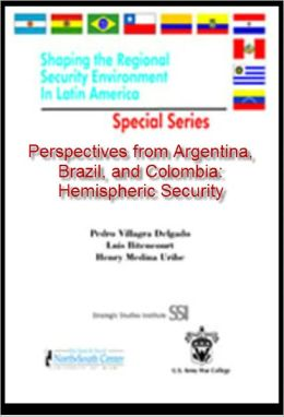 Perspectives from Argentina, Brazil, and Colombia: Hemispheric Security