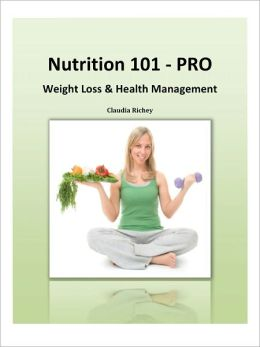 Nutrition 101 PRO Nutrition For Weight Loss And Health Management