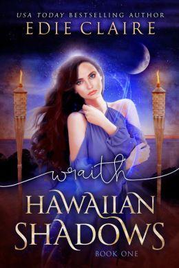 Wraith (Hawaiian Shadows, Book One)