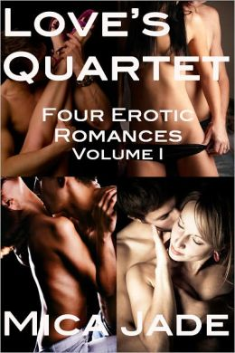 Love's Quartet: Four Erotic Romances, Vol. 1 (BDSM Submission Domination Erotica Romance)