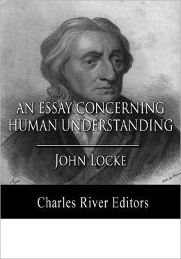 An Essay Concerning Human Understanding: All Volumes (Formatted with TOC)