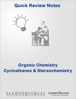 Organic Chemistry Review: Cycloalkanes and Stereochemistry