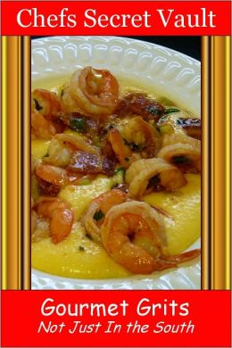 Gourmet Grits - Not Just In the South