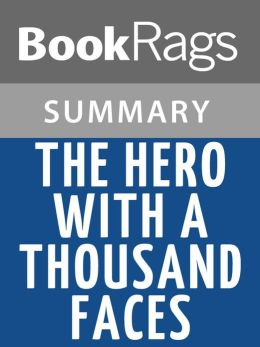 The Hero With A Thousand Faces by Joseph Campbell Summary & Study Guide