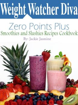Weight Watcher Diva Zero Points Plus Smoothies and Slushies Recipes Cookbook