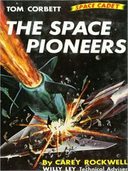 The Space Pioneers: A Science Fiction Classic By Carey Rockwell!