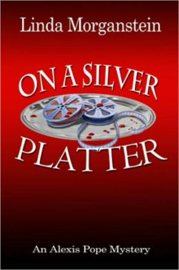 On A Silver Platter: Book 3 in The Alexis Pope Mystery Series
