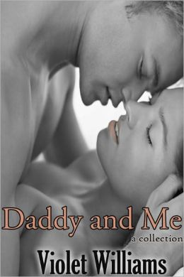 Daddy and Me (Pseudo Incest Collection)