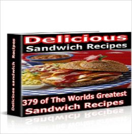 Delicious Sandwich Recipes--Healthy, fast and easy!