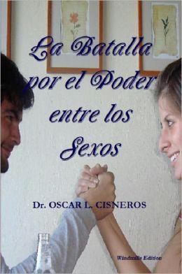 La Batalla por el Poder entre los Sexos (Spanish Edition)