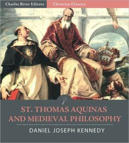 St. Thomas Aquinas and Medieval Philosophy