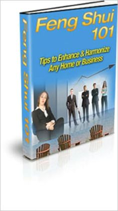 Feng Shui 101: Tips To Enhance & Harmonize Any Home Or Business