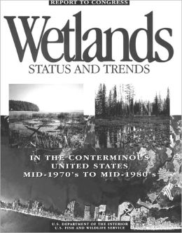 Wetlands, Status and Trends in the Conterminous United States, Mid-1970's to Mid-1980's