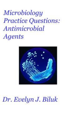 Microbiology Practice Questions: Antimicrobial Agents