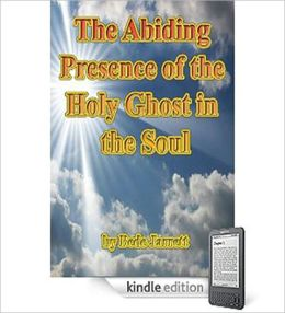 The Abiding Presence Of The Holy Ghost In The Soul: A Religious Classic By Bede Jarrett!