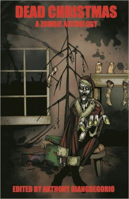 Dead Christmas: A Zombie Anthology