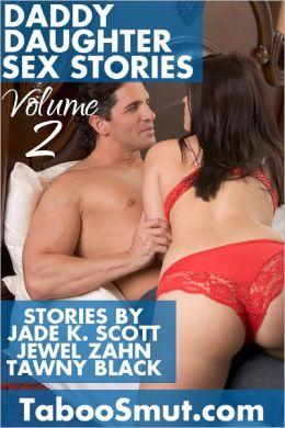 Daddy Daughter Sex Stories: Volume 2