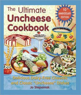 Ultimate Uncheese Cookbook, The