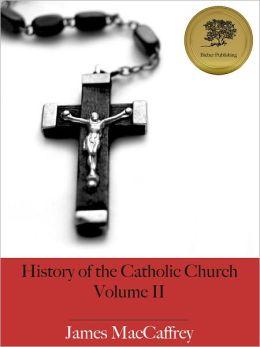 History of the Catholic Church - Volume II - Enhanced (Illustrated)