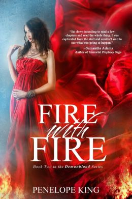 Fire with Fire (Demonblood Series #2; young adult paranormal romance/ teen fantasy)