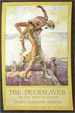 The Deerslayer: Leatherstocking Tales #1 by James Fenimore Cooper (Original Full Versioin)