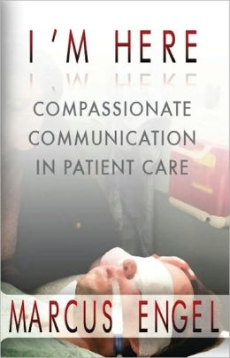 I'm Here ~ Compassionate Communication in Patient Care