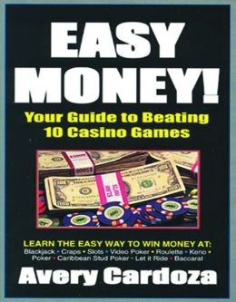 Easy Money Your Guide to Beating 10 Casino Games