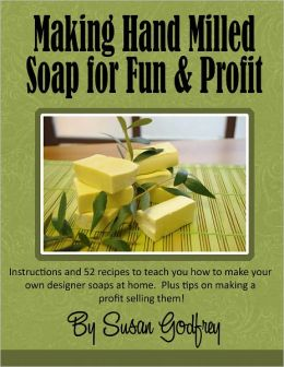 Making Handmilled Soap for Fun & Profit