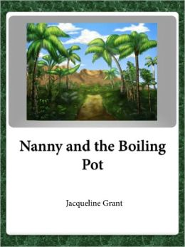 Nanny and the Boiling Pot
