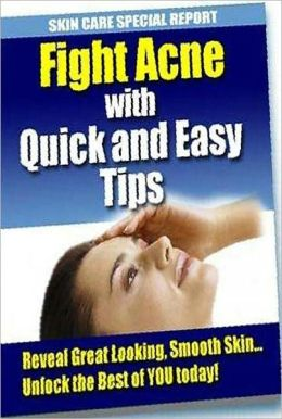 eBook about Fight Acne with Quick and Easy Tips - no one is actually certain as to what exactly causes acne ...