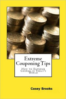 Extreme Couponing Tips: How to Extreme Coupon in Today's World
