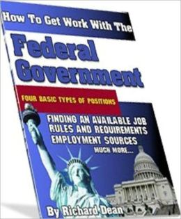 Government & Business eBook - Way To Get Work With Federal Government - Your best bet is to contact the Federal Job Information Center ..