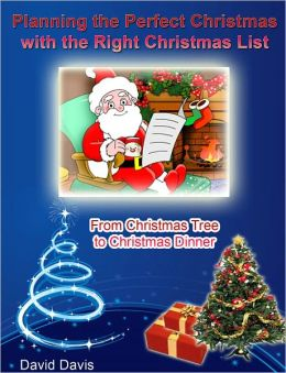Planning the Perfect Christmas with the Right Christmas List: From Christmas Tree to Christmas Dinner