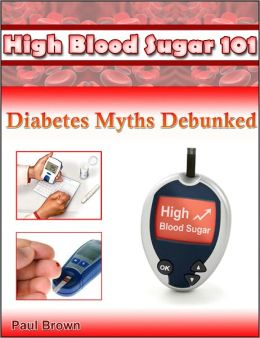 High Blood Sugar 101: Diabetes Myths Debunked