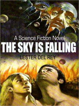 The Sky is Falling: A Science Fiction Novel