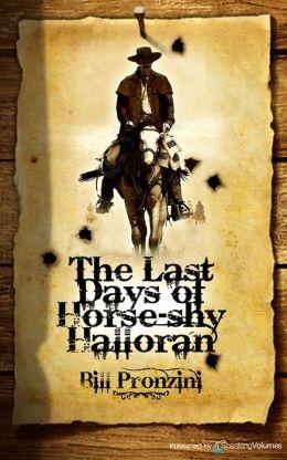 The Last Days of Horse-Shy Halloran