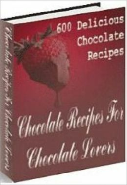 Chocolate Recipes For Chocolate Lovers