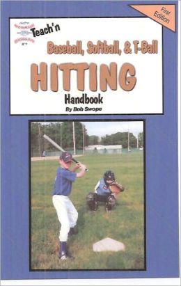 Teach'n Baseball, Softball, &T-Ball Hitting Free Flow Handbook