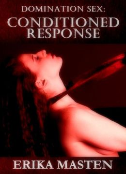 Domination Sex: Conditioned Response