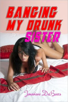Banging My Drunk Sister