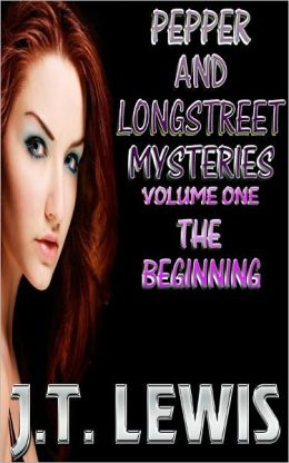 Pepper and Longstreet Mysteries-Volume 1- The Beginning