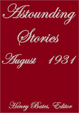 ASTOUNDING STORIES AUGUST 1931