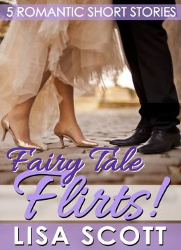 Fairy Tale Flirts! 5 Romantic Short Stories