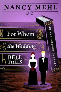 For Whom the Wedding Bell Tolls (An Ivy Towers Mystery)
