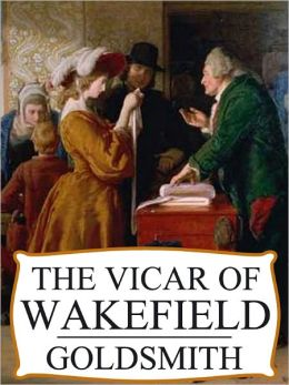 The Vicar of Wakefield by Oliver Goldsmith (Complete Full Version)