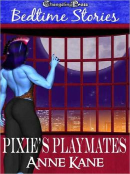 Bedtime Stories: Pixie's Playmates